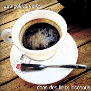 les petits cafés…
